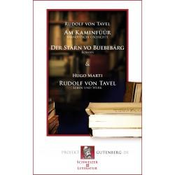 Am Kaminfüür / Der Stärn vo Buebebärg / Rudolf von Tavel: Leben und Werk