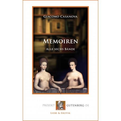 Casanovas Memoiren. Alle sechs Bände