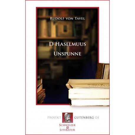 D' Haselmuus. Unspunne