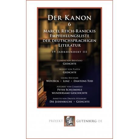 Der Kanon 6. Marcel Reich-Ranickis Empfehlungsliste der deutschsprachigen Literatur. 19. Jahrhundert III