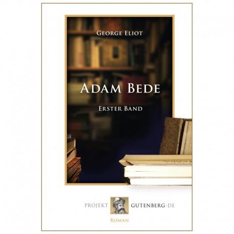 Adam Bede. Erster Band