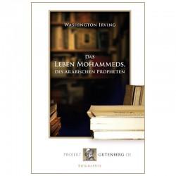 Das Leben Mohammeds, des arabischen Propheten