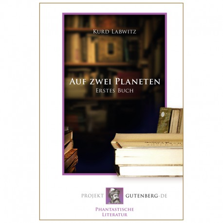 Auf zwei Planeten. Erstes Buch