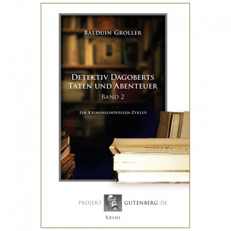 Detektiv Dagoberts Taten und Abenteuer. Band 2