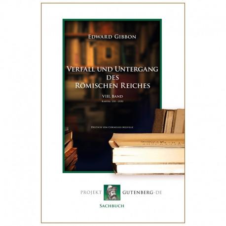 Verfall und Untergang des Römischen Reiches. VIII. Band