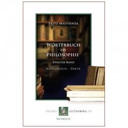 Wörterbuch der Philosophie. Zweiter Band. Kathegorisch - Zweck