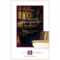 Die Welt des William Clissold. Erster Band