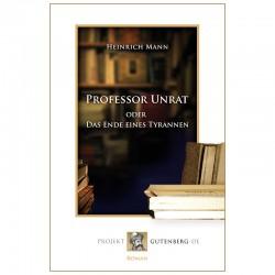 Professor Unrat oder Das Ende eines Tyrannen