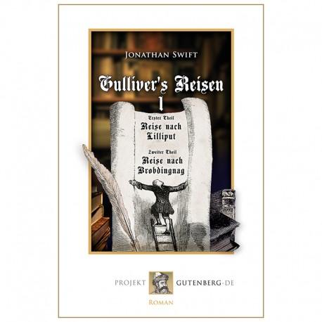 Gulliver's Reisen. Band 1: Reise nach Lilliput und Reise nach Brobdingnag